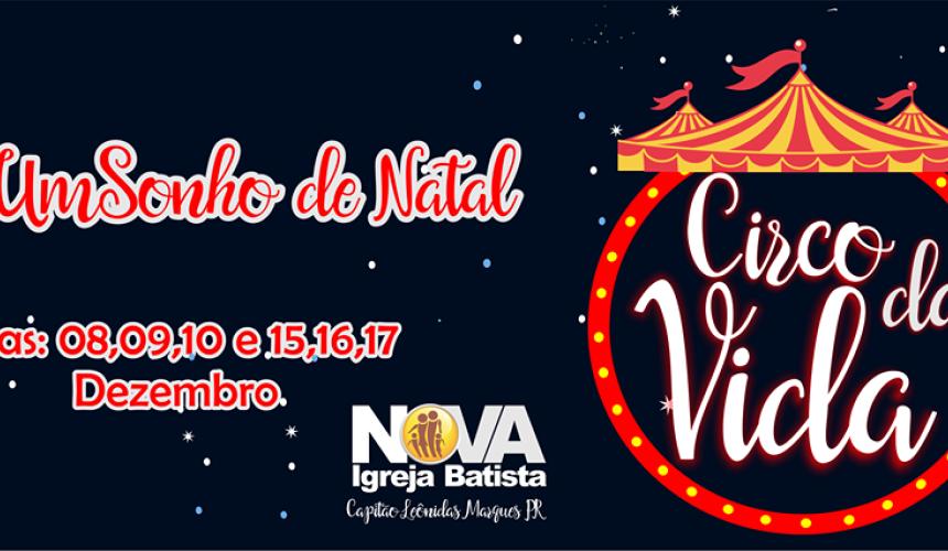 Capitão: Um Sonho de Natal, Espetáculo no Circo da Vida. Apresentações começam amanhã